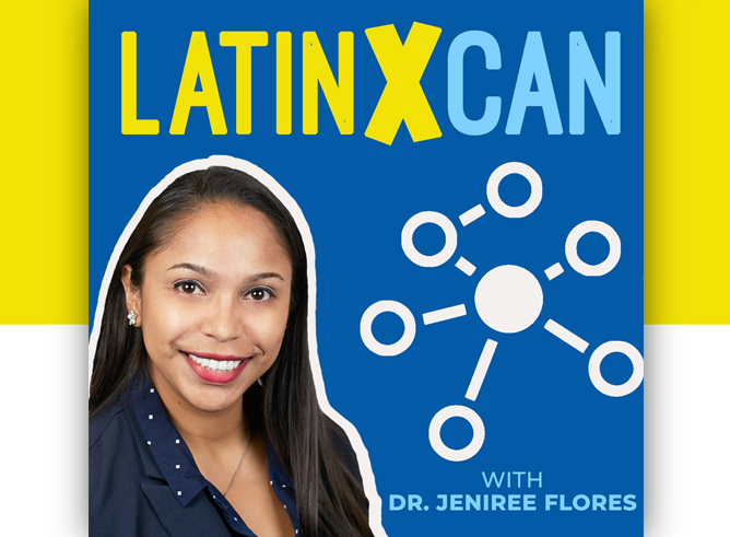 LatinX Can podcast series logo overlaid on a bright blue background featuring a simulated network of people represented by small white circles and connected white lines along with a photograph of 2016 Texas A&M chemistry Ph.D. graduate and series founder Jeniree Flores Delgado